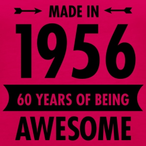 Made In 1956 . 60 Years Of Being Awesome T-shirts - Vrouwen Premium tank top