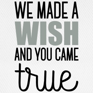 Babydesign: We made a wish and you came true Shirts - Baseball Cap