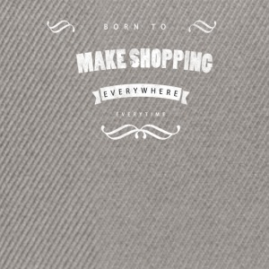 Born to make shopping Magliette - Snapback Cap