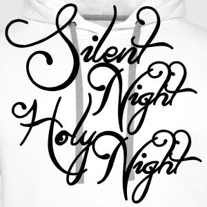 Silent night holy night T-Shirts - Men's Premium Hoodie