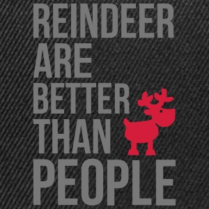 Reindeer are better than people T-Shirts - Snapback Cap