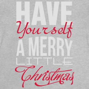 Have yourself a merry little christmas Long Sleeve Shirts - Baby T-Shirt