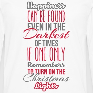 Happiness can be found even in the darkest of time T-shirts - Långärmad premium-T-shirt herr
