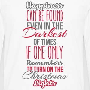 Happiness can be found even in the darkest of time T-Shirts - Men's Premium Longsleeve Shirt
