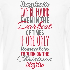 Happiness can be found even in the darkest of time T-skjorter - Premium langermet T-skjorte for menn