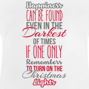 Happiness can be found even in the darkest of time Langarmede T-skjorter - Baby-T-skjorte