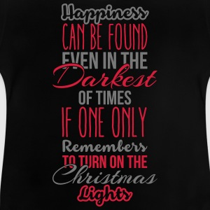 Happiness can be found even in the darkest of time Skjorter - Baby-T-skjorte