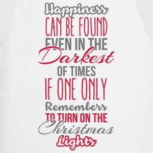 Happiness can be found even in the darkest of time T-shirts - Keukenschort
