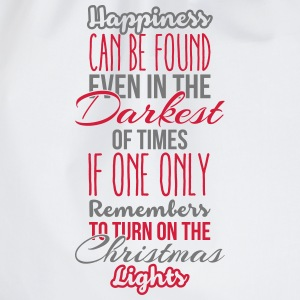 Happiness can be found even in the darkest of time Long sleeve shirts - Drawstring Bag