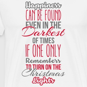 Happiness can be found even in the darkest of time Long sleeve shirts - Men's Premium T-Shirt