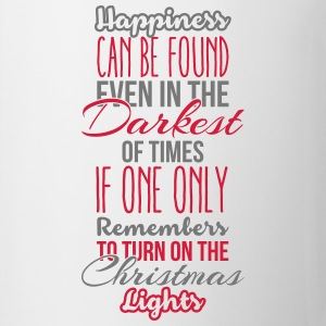 Happiness can be found even in the darkest of time T-shirts - Mugg