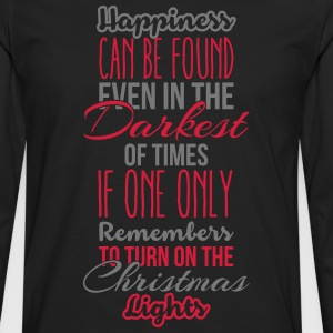 Happiness can be found even in the darkest of time T-shirts - Mannen Premium shirt met lange mouwen