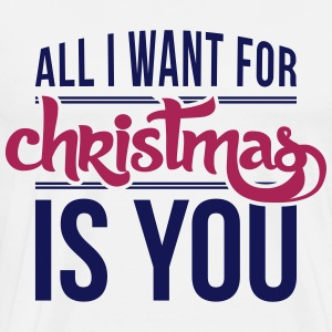 All I want for christmas is you Long Sleeve Shirts - Men's Premium T-Shirt
