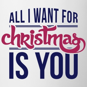 All I want for christmas is you Magliette - Tazza