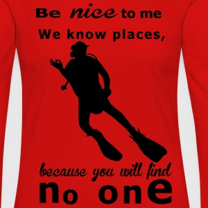 Be nice to me... T-Shirts - Frauen Premium Langarmshirt