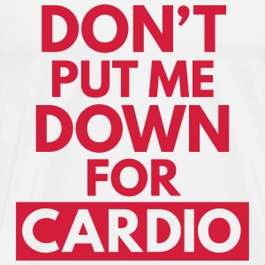 Down for Cardio  Tops - Mannen Premium T-shirt
