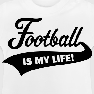Football Is My Life! Shirts - Baby T-Shirt