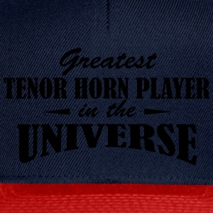 Greatest Tenor Horn Player in the universe T-shirts - Snapback Cap