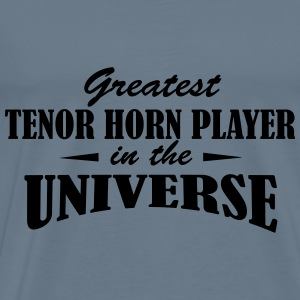 Greatest Tenor Horn Player in the universe Débardeurs - T-shirt Premium Homme