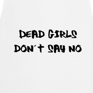 Dead Girls Don´t Say No T-Shirt Grey - Cooking Apron
