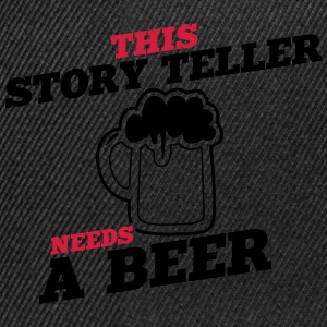 this story teller needs a beer - Snapback Cap