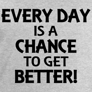 Every day is a chance to get better! Tee shirts - Sweat-shirt Homme Stanley & Stella