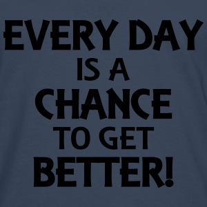 Every day is a chance to get better! Tee shirts - T-shirt manches longues Premium Homme