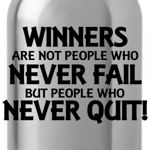 Winners are not people who never fail... T-Shirts - Trinkflasche