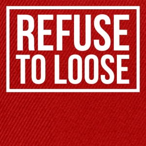Refuse to loose Shirts - Snapback Cap