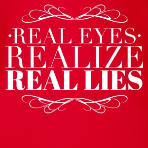 Real eyes realize real lies Tee shirts - Body bébé bio manches courtes