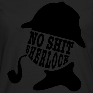no shit sherlock T-Shirts - Men's Premium Longsleeve Shirt