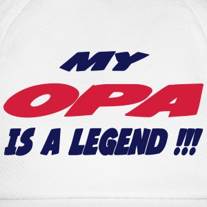 My opa is a legend !!! Shirts - Baseballcap