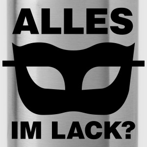 SM Alles im Lack ? Tops - Trinkflasche