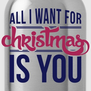 All I want for christmas is you T-Shirts - Water Bottle