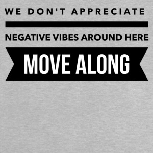 We don't appreciate negative vibes T-Shirts - Baby T-Shirt