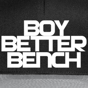 Boy Better Bench T-Shirts - Snapback Cap