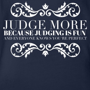Judge more everyone knows you are perfect Shirts - Organic Short-sleeved Baby Bodysuit