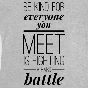 Be kind for everyone you meet Shirts - Baby T-Shirt