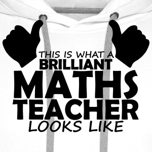 brilliant maths teacher T-Shirts - Men's Premium Hoodie