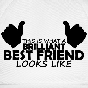 brilliant best friend T-Shirts - Baseball Cap