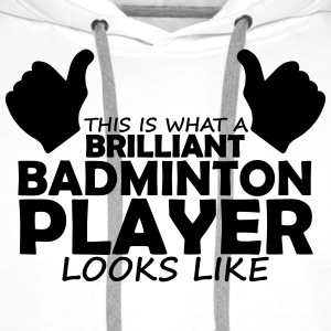 brilliant badminton player T-Shirts - Men's Premium Hoodie