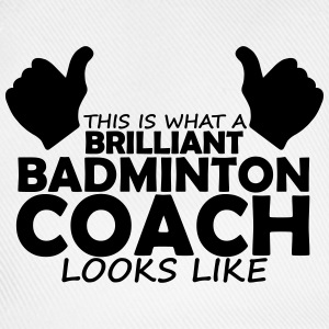 brilliant badminton coach T-Shirts - Baseball Cap
