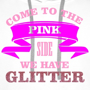 Come to the pink side - we have glitter Toppar - Premiumluvtröja herr