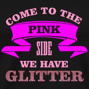 Come to the pink side - we have glitter Knuffeldieren - Mannen Premium T-shirt