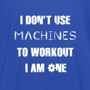 I Don't Use Machines T-Shirt - Women's Tank Top by Bella