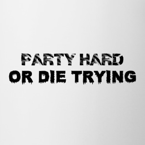 Party Hard or Die Trying - Kop/krus