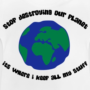Cease to destroy our planet! Long Sleeve Shirts - Baby T-Shirt