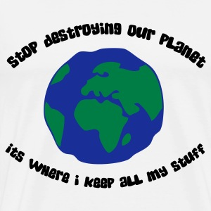 Cease to destroy our planet! Long Sleeve Shirts - Men's Premium T-Shirt