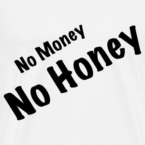 No money. No women! Hoodies - Men's Premium T-Shirt