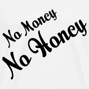 No money. No women! Sports wear - Men's Premium T-Shirt